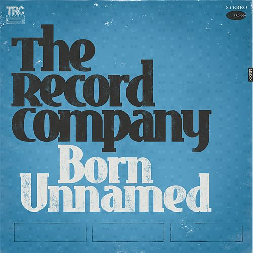 Born Unnamed by The Record Company