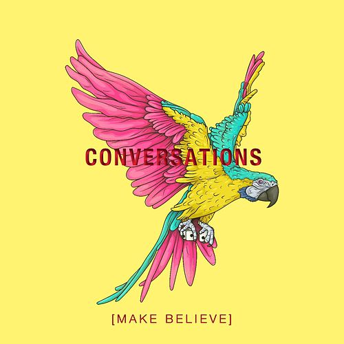 Conversation's by Make Believe