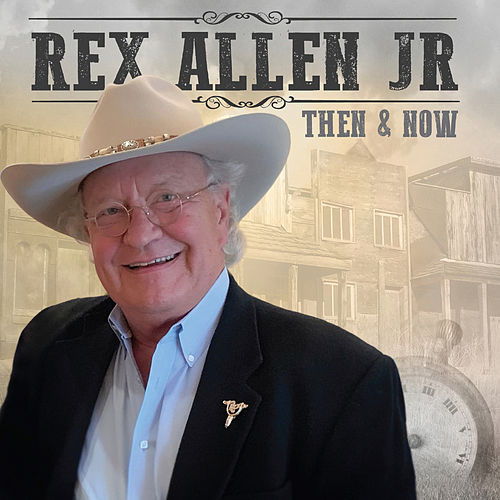Then and Now de Rex Allen, Jr.