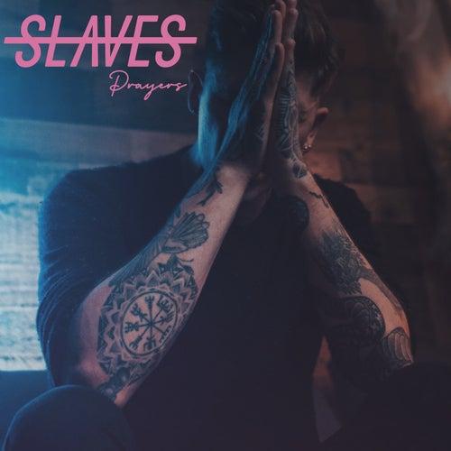 Prayers von Slaves