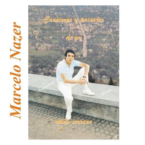 Canciones y Paisajes de un Otoño Serrano by Marcelo Nazer