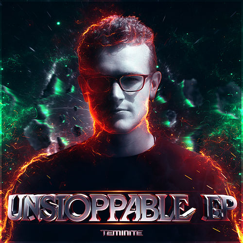 Unstoppable EP de Teminite