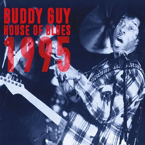 House Of Blues 1995 de Buddy Guy