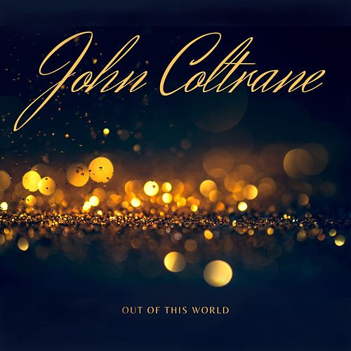 Out of This World by John Coltrane