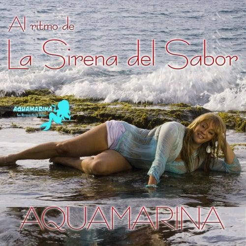 Al Ritmo de la Sirena del Sabor de Aqua Marina