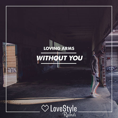 Without You de Loving Arms
