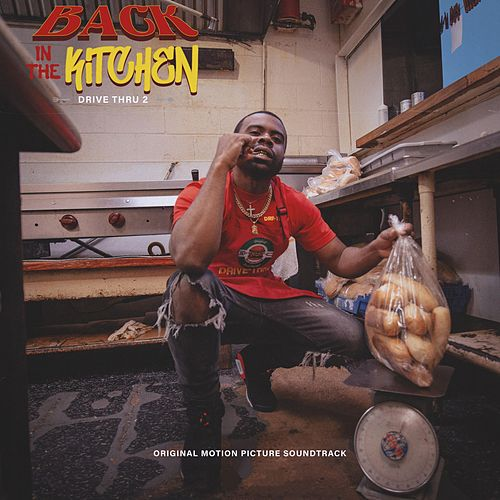 Drive Thru 2: Back in the Kitchen (Original Motion Picture Soundtrack) by Lil Ray