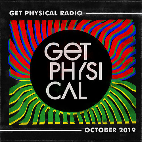 Get Physical Radio - October 2019 by Get Physical Radio