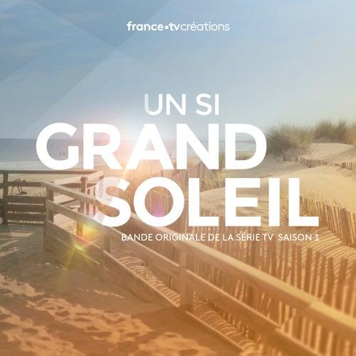 Un si grand soleil - Saison 1 (Bande originale de la série télévisée) de Various Artists