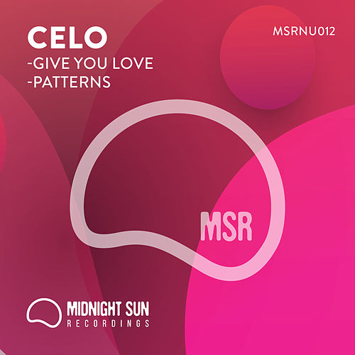 Give You Love / Patterns by Celo