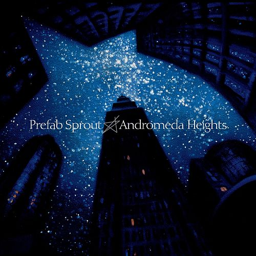 Andromeda Heights (Remastered) de Prefab Sprout