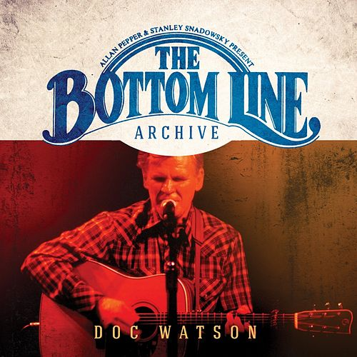 The Bottom Line Archive Series (Live) by Doc Watson