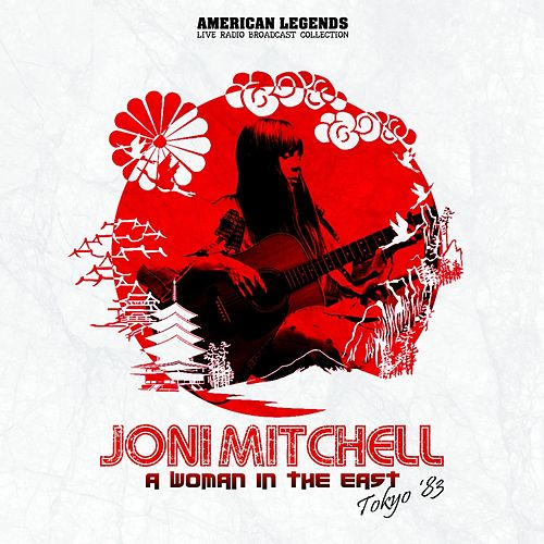 Joni Mitchell - A Woman In The East de Joni Mitchell