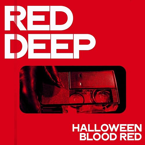 Red Deep (Halloween Blood Red) by Various Artists