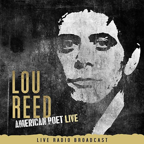 Lou Reed - American Poet Live by Lou Reed