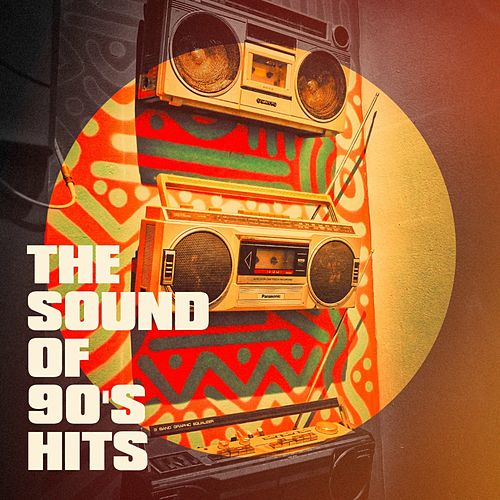 The Sound of 90's Hits by Best of Hits, Best of 90s Hits, The Party Hits All Stars