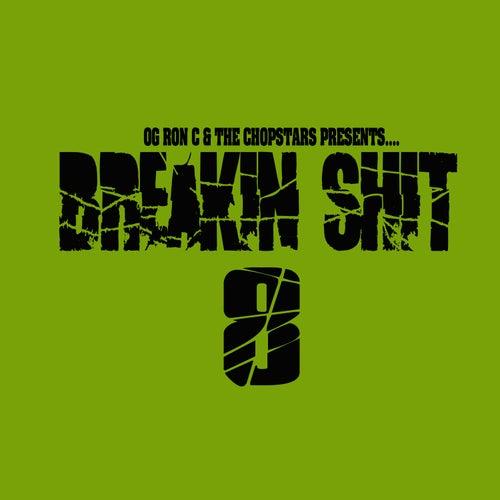 Breakin' Shit, Vol. 8 van OG Ron C