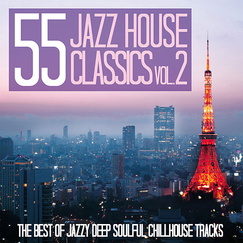 55 Jazz House Classics, Vol. 2 by Various Artists