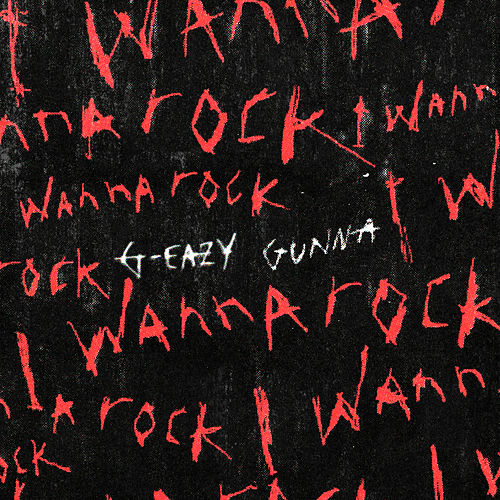 I Wanna Rock (feat. Gunna) di G-Eazy