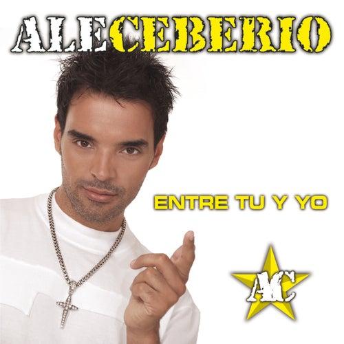 Entre Tú y Yo de Ale Ceberio