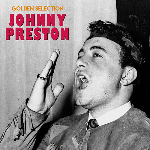 Golden Selection (Remastered) von Johnny Preston