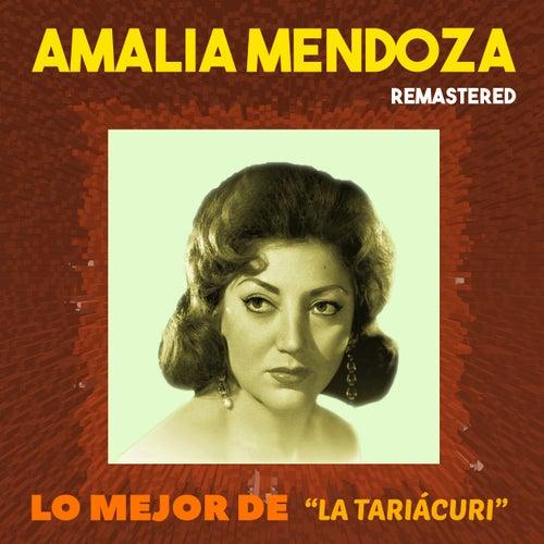 Lo mejor de 'La Tariácuri' (Remastered) de Amalia Mendoza