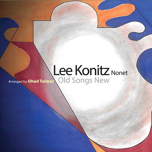 Old Songs New de Lee Konitz