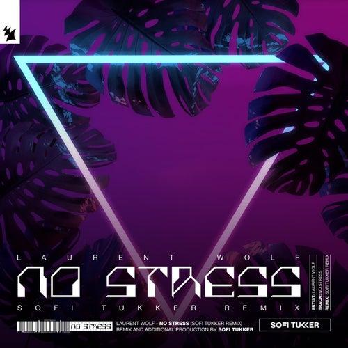 No Stress (Sofi Tukker Remix) van Laurent Wolf