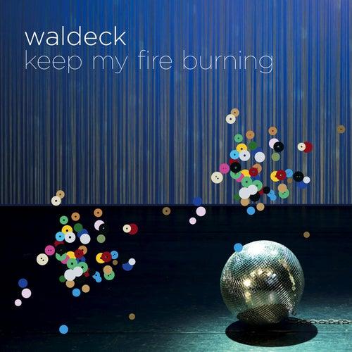 Keep My Fire Burning by Waldeck