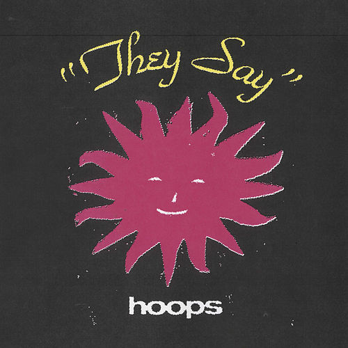 They Say by Hoops