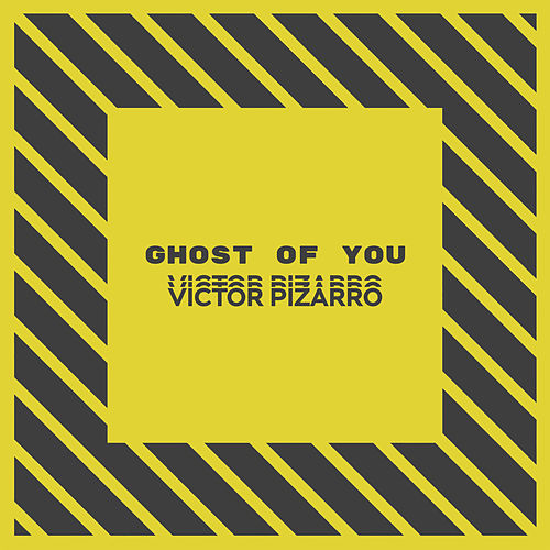 Ghost Of You (Remix) de Victor Pizarro
