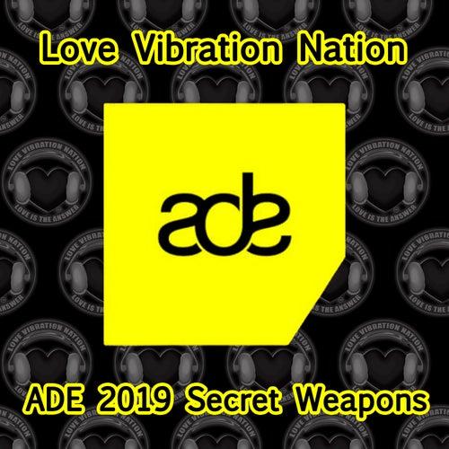 Love Vibration Nation 2019 ADE Secret Weapons von Various Artists