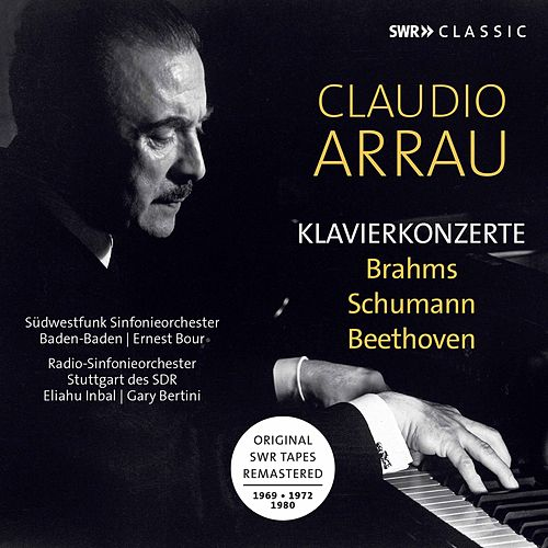Brahms, Beethoven & R. Schumann: Piano Concertos (Live) de Claudio Arrau