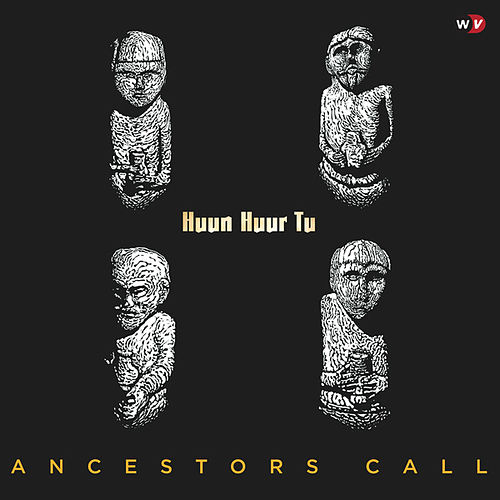 Ancestors Call de Huun-Huur-Tu