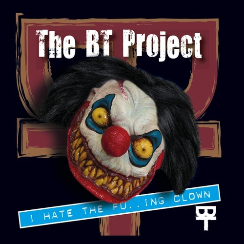 I Hate the Fucking Clown de BT Project