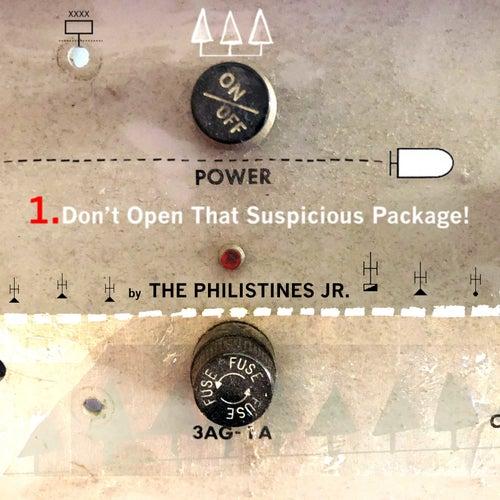 Don't Open That Suspicious Package! de The Philistines Jr.