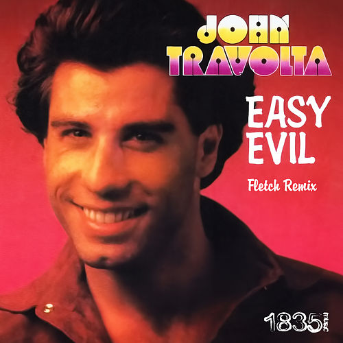 Easy Evil (Fletch Remix) de John Travolta