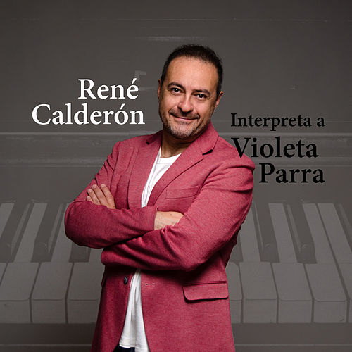 Interpreta a Violeta Parra de René Calderón