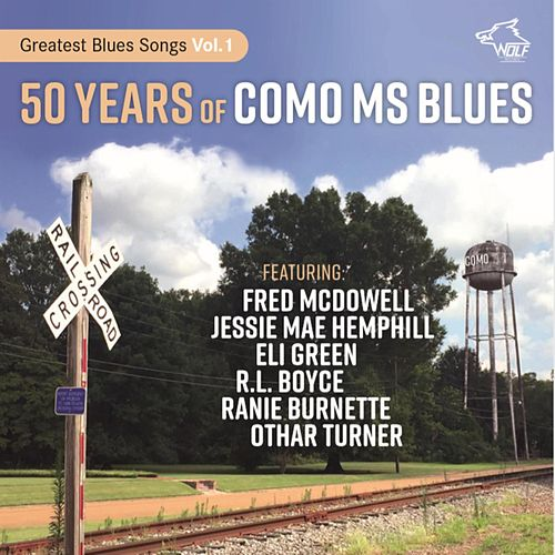 50 Years Of Como Ms Blues: Greatest Blues Songs Vol. 1 de Various Artists