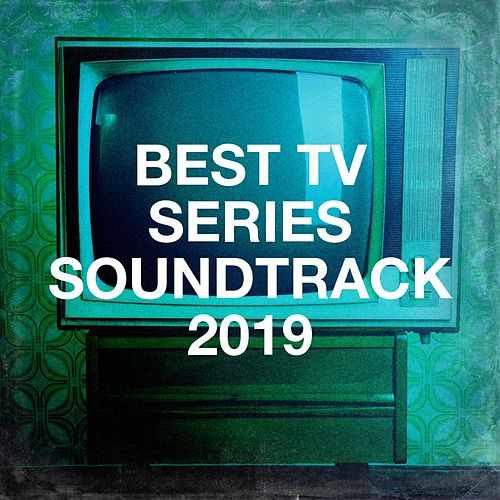 Best Tv Series Soundtrack 2019 by Film TV Themes