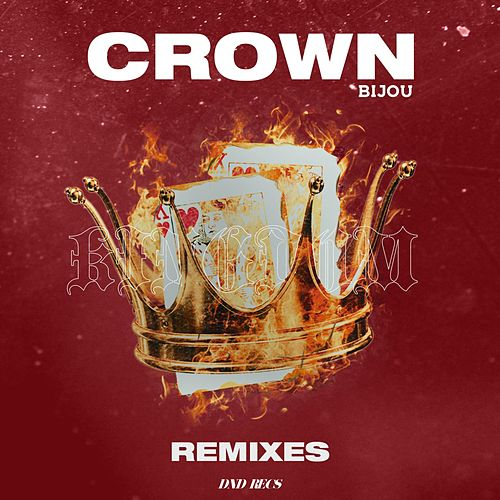 Crown Remixes von Bijou