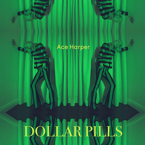 Dollar Pills by Ace Harper