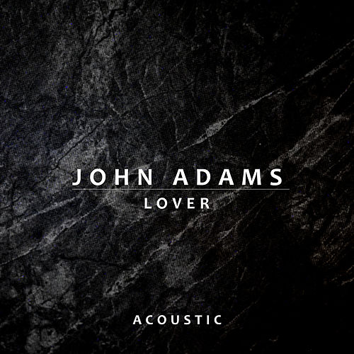 Lover (Acoustic) by John Adams