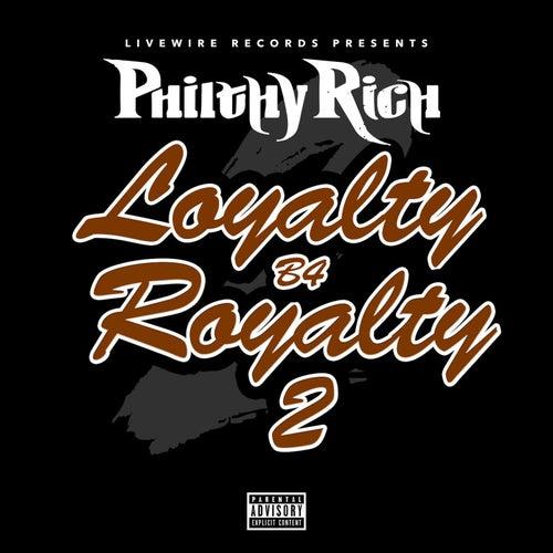 Loyalty B4 Royalty, Vol. 2 von Philthy Rich