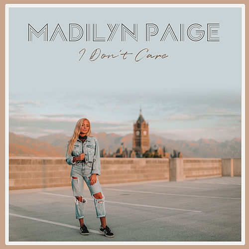 I Don't Care by Madilyn Paige