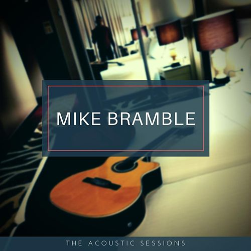 The Acoustic Sessions von Mike Bramble