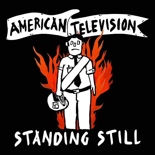 Standing Still by American Television