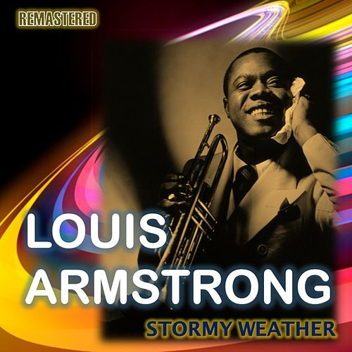 Stormy Weather von Louis Armstrong