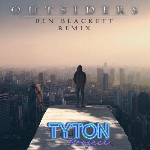 Tyton Project: Outsiders (Blackett Remix) by Ben Blackett