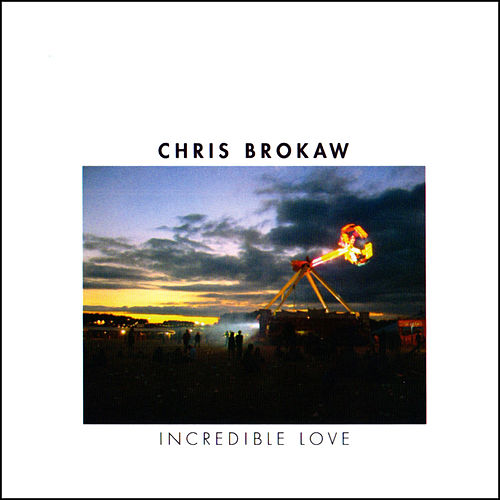 Incredible Love by Chris Brokaw